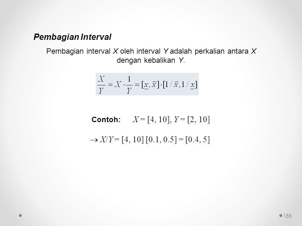 Pembagian Interval  X/Y = [4, 10] [0.1, 0.5] = [0.4, 5]